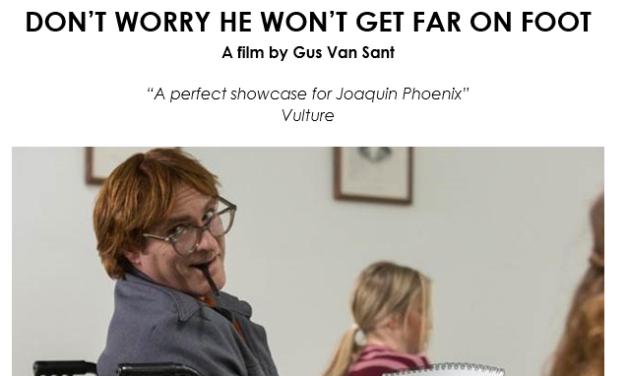 Gus Van Sant's DON'T WORRY HE WON'T GET FAR ON FOOT / in UK cinemas 26 October